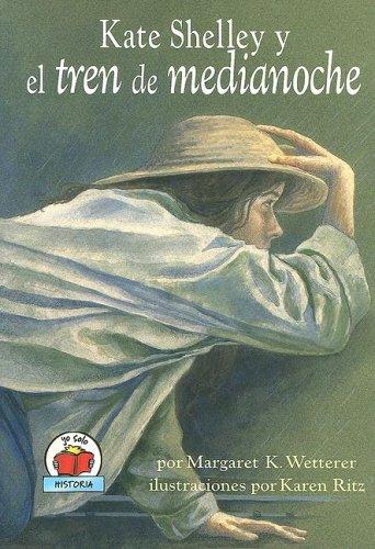 Kate Shelley y el Tren de Medianoche = Kate Shelley and the Midnight Express (Yo Solo Biografias) (...