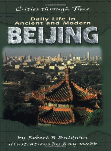 9780822532149: Daily Life in Ancient and Modern Beijing (Cities Through Time)