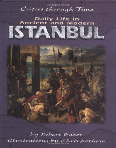 9780822532170: Daily Life in Ancient and Modern Istanbul (Cities Through Time)