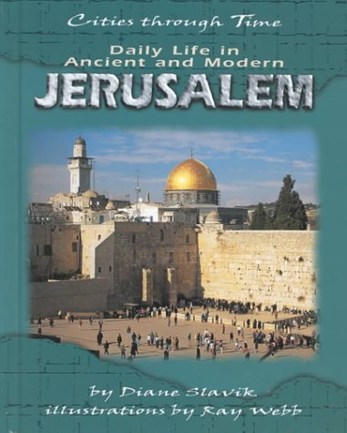 9780822532187: Daily Life In Ancient And Modern Jerusalem (Cities Through Time)
