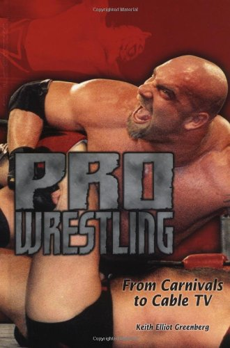 Pro Wrestling: From Carnivals to Cable TV (Lerner's Sports Legacy Series): Keith Elliot ...