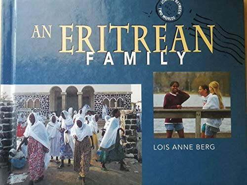 An Eritrean Family (Journey Between Two Worlds Series): Lois Anne Berg