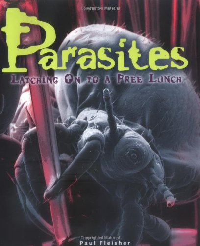 9780822534150: Parasites: Latching on to a Free Lunch (Discovery!)