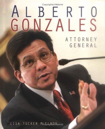 9780822534181: Alberto Gonzales: Attorney General (Gateway Biographies)