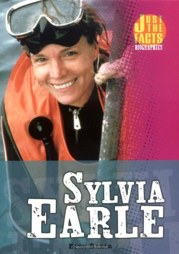 9780822534228: Sylvia Earle (Just the Facts Biographies)