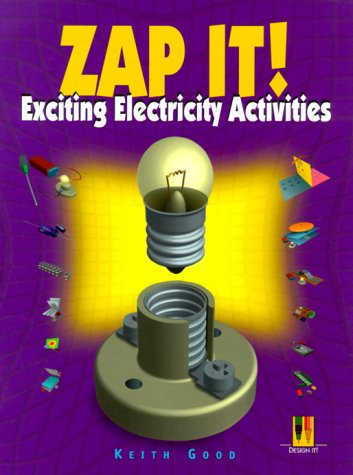 Zap It!: Exciting Electricity Activities (Design It!): Good, Keith