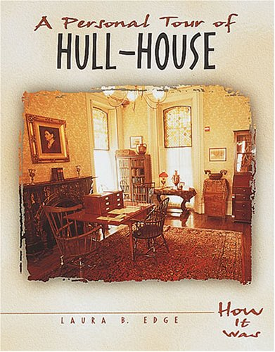 A Personal Tour of Hull-House - Laura B. Edge