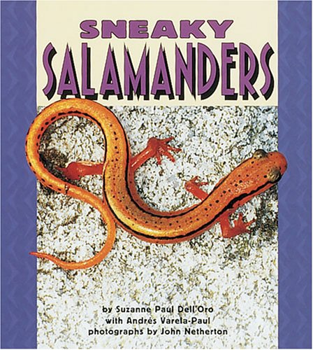 Sneaky Salamanders (Pull Ahead Books) (0822536129) by Dell'oro, Suzanne Paul; Dell'oro, Suzanne P.; Varela-Paul, Andres