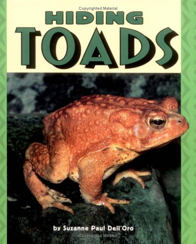 Hiding Toads (Pull Ahead Books) (0822536269) by Dell'oro, Suzanne Paul; Dell'oro, Suzanne P.