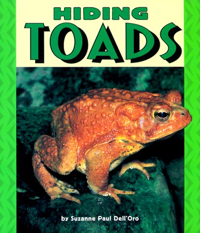 Hiding Toads (Pull Ahead Books) (0822536307) by Suzanne Paul Dell'oro; Suzanne P. Dell'oro