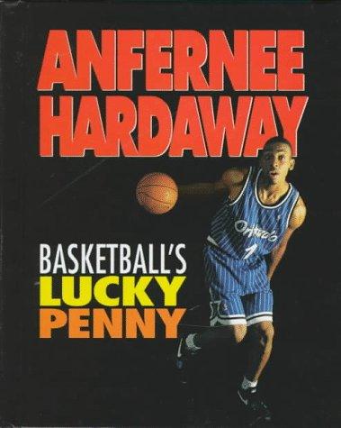 Anfernee Hardaway: Basketball's Lucky Penny (Sports Achievers): Townsend, Brad W.