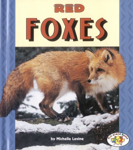 Red Foxes (Pull Ahead Books): Levine, Michelle, Waxman,