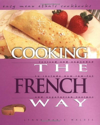 Cooking the French Way (Easy Menu Ethnic Cookbooks): Waldee, Lynne Marie