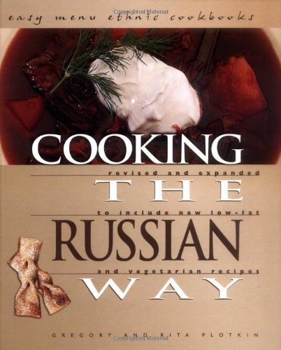 9780822541202: Cooking the Russian Way: Revised and Expanded to Include New Low-Fat and Vegetarian Recipes (Easy Menu Ethnic Cookbooks)