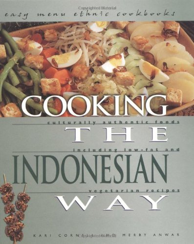 9780822541271: Cooking the Indonesian Way: Culturally Authentic Foods Including Low-Fat and Vegetarian Recipes (Easy Menu Ethnic Cookbooks)