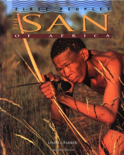 The San of Africa (First Peoples): Parker, Linda