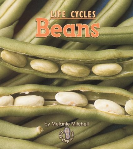 Plant Life Cycles: Beans (First Step Nonfiction): Mitchell, Melanie