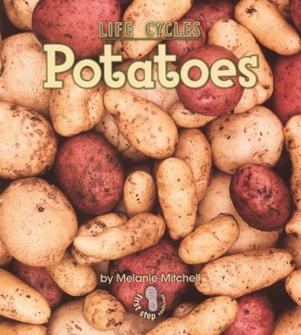 9780822546122: Potatoes (First Step Nonfiction: Plant Life Cycles)
