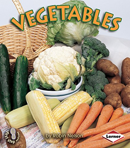 Vegetables (First Step Nonfiction): Robin Nelson
