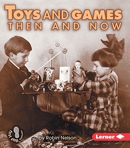 9780822546450: Toys and Games Then and Now (First Step Nonfiction Then and Now)