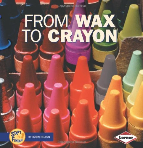 9780822546603: From Wax to Crayon (Start to Finish)