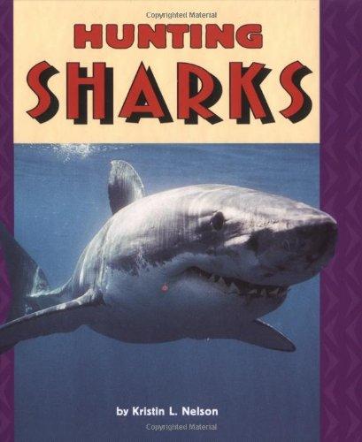 Hunting Sharks (Pull Ahead Books): Kristin L. Nelson