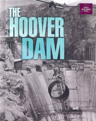 9780822546917: The Hoover Dam: Great Building Feats Series