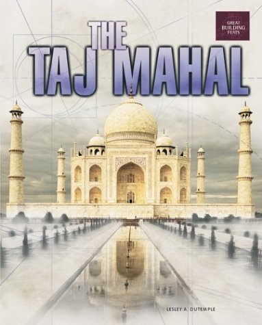 9780822546948: The Taj Mahal (Great Building Feats)