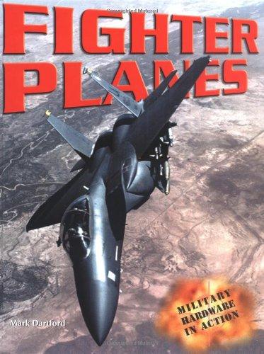 Fighter Planes (Military Hardware in Action): Dartford, Mark