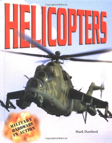 9780822547075: Helicopters (Military Hardware in Action)