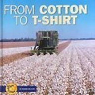 9780822547327: From Cotton to T-Shirt (Start to Finish (Lerner Hardcover))