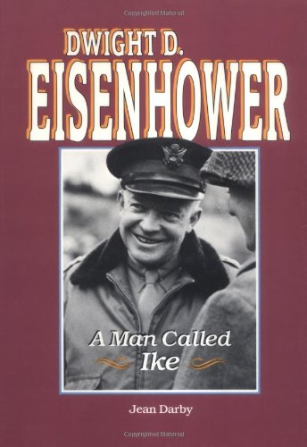 Dwight D. Eisenhower: A Man Called Ike (Lerner Biographies): Darby, Jean