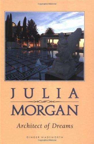 Julia Morgan, Architect of Dreams (= Lerner Biographies): Wadsworth, Ginger;