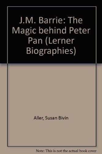 Beispielbild für J.M. Barrie: The Magic Behind Peter Pan (1ST PRT) zum Verkauf von Elaine Woodford, Bookseller