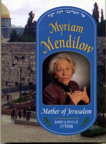 Myriam Mendilow: Mother of Jerusalem: Do Not Forsake Me When I Grow Old: Cytron, Phyllis, Cytron, ...