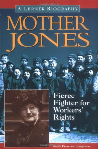 9780822549246: Mother Jones: Fierce Fighter for Workers' Rights (Lerner Biographies)