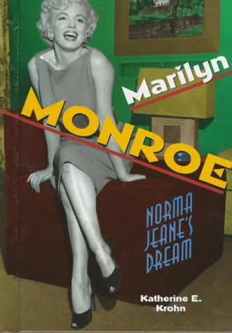 Marilyn Monroe: Norma Jeane's Dream (Newsmakers Biographies: Krohn, Katherine E.