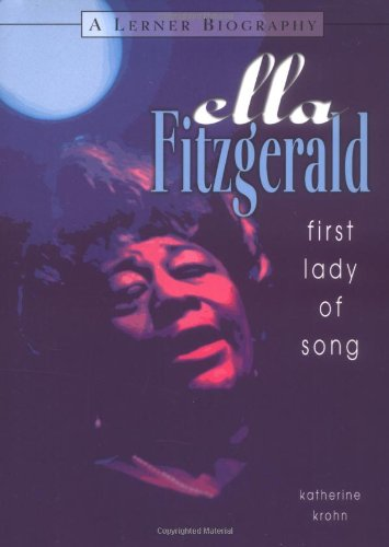 Ella Fitzgerald First Lady of Song (a Lerner Biography)