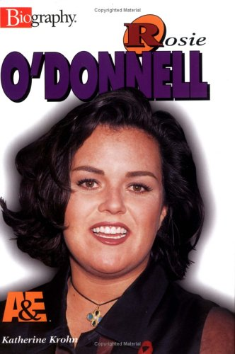 Rosie O'Donnell (Biography (A & E)) (9780822549390) by Katherine E. Krohn