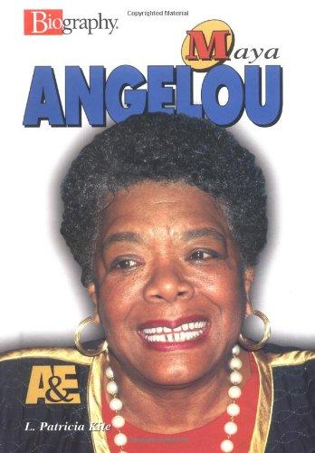Maya Angelou (Biography (A & E)): L. Patricia Kite