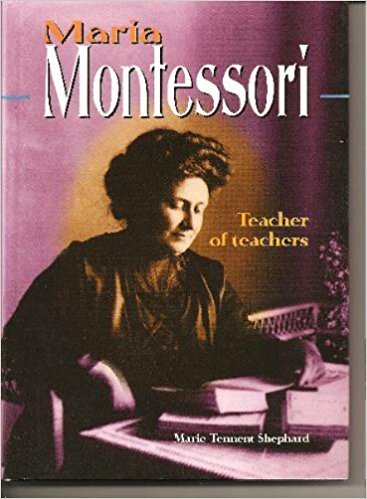 Maria Montessori: Teacher of Teachers (Lerner Biographies): Marie Tennent Shephard