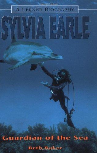 9780822549611: Sylvia Earle: Guardian of the Sea (Lerner Biographies)