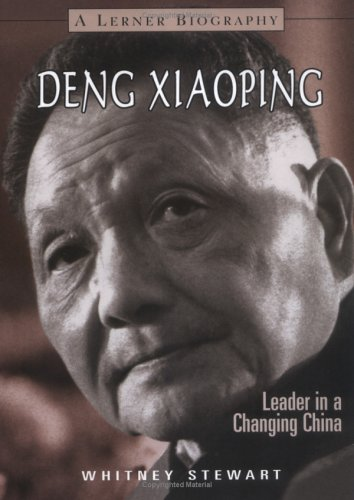 9780822549628: Deng Xiaoping: Leader in a Changing China (Lerner Biography)