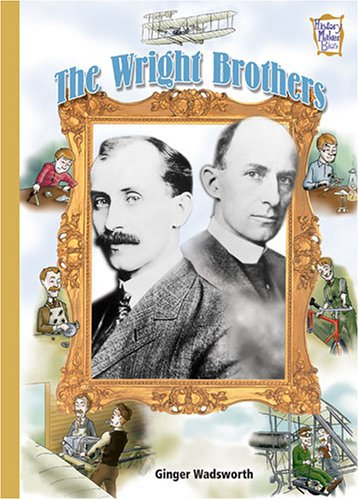 The Wright Brothers (History Maker Bios): Wadsworth, Ginger