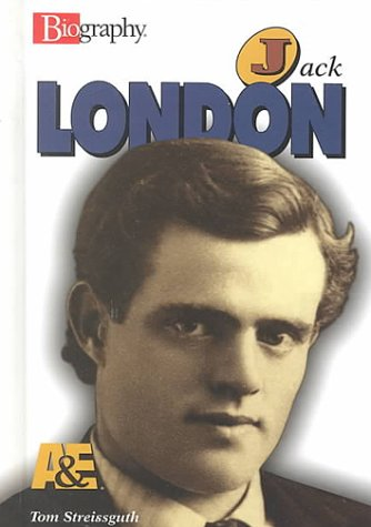 Jack London (Biography (Lerner Hardcover)): Streissguth, Thomas, Streissguth, Tom