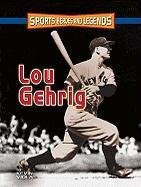 9780822553113: Lou Gehrig (Sports Heroes and Legends)