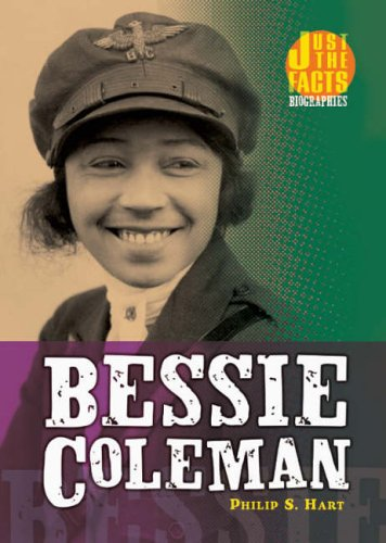 Bessie Coleman (Just the Facts Biographies): Hart, Philip S.