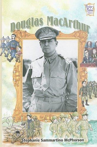 Douglas MacArthur (History Maker Biographies): McPherson, Stephanie Sammartino