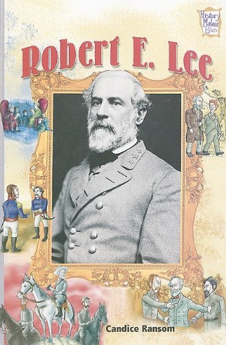 Robert E. Lee (History Maker Biographies): Candice F. Ransom