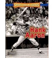 9780822556336: Hank Aaron (Sports Heroes and Legends)